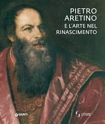 Agli Uffizi sta per terminare la mostra 'Pietro Aretino e l'arte del Rinascimento